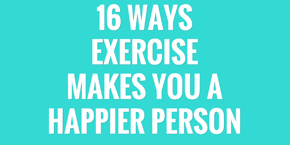 16 ways exercise makes you a happier person