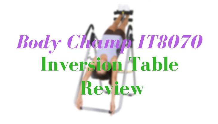 Strange Body Champ It8070 Inversion Table Review Janes Best Fitness Home Interior And Landscaping Mentranervesignezvosmurscom