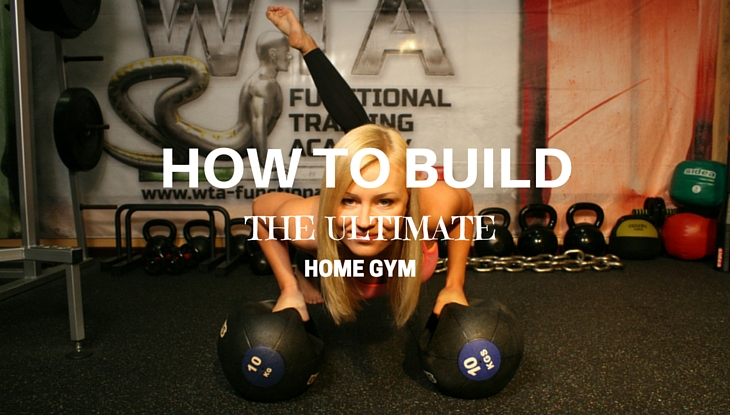 How To Build The Ultimate Home Gym