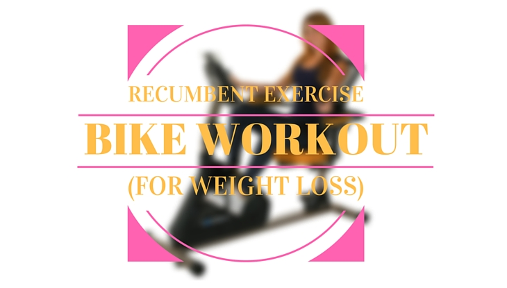 Recumbent Exercise Bike Workout for Weight Loss