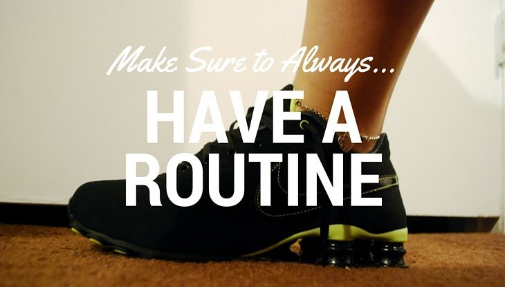 Always have a routine