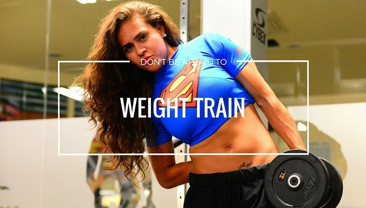 Dont be afraid to weight train